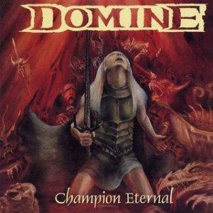 Domine - Champion Eternal